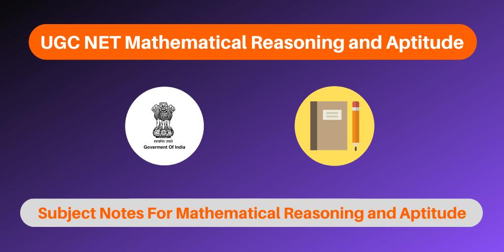 UGC NET Mathematical Reasoning and Aptitude Notes