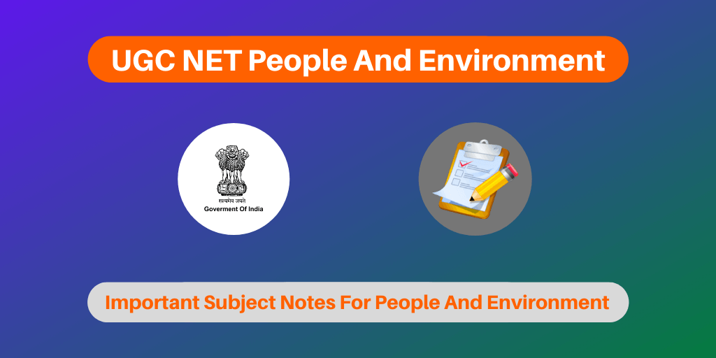 UGC NET People And Environment Notes