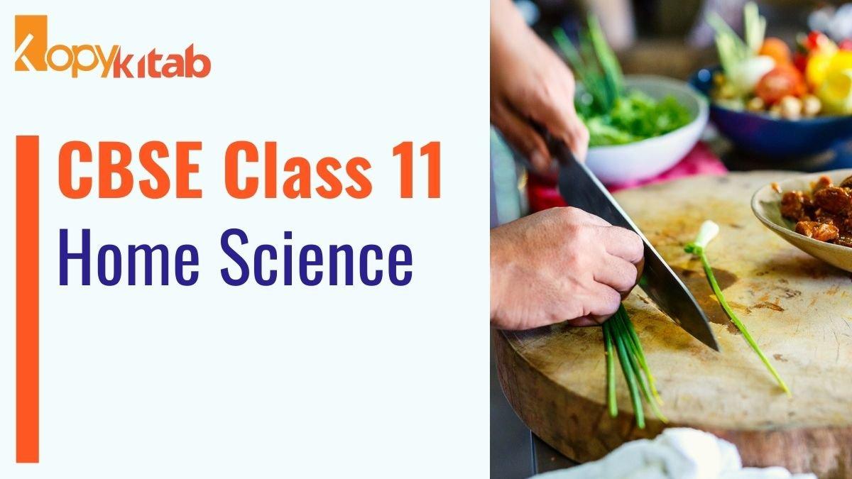 CBSE Class 11 Home Science 2022