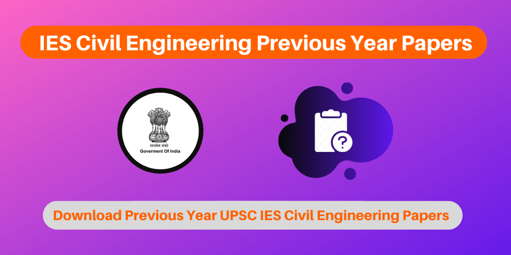 IES Civil Engineering Previous Year Papers