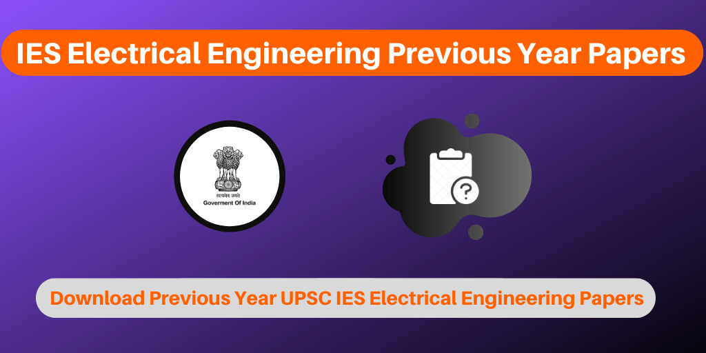 IES Electrical Engineering Previous Year Papers
