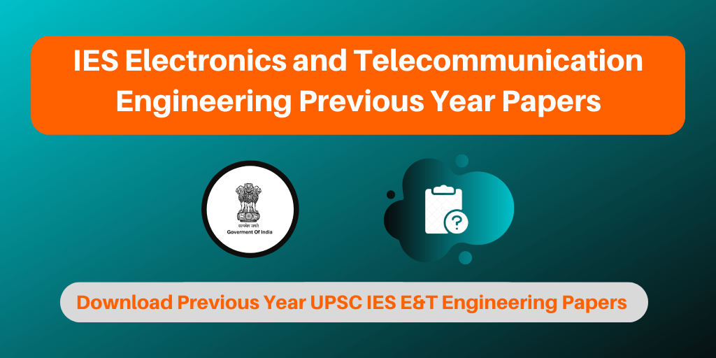 IES Electronics and Telecommunication Engineering Previous Year Papers