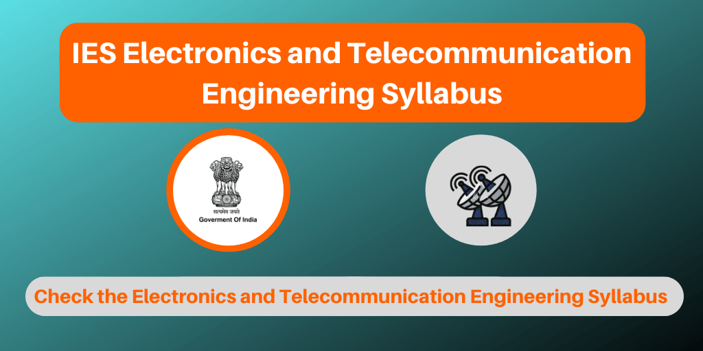 IES Electronics and Telecommunication Engineering Syllabus