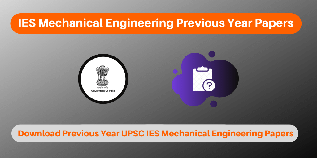 IES Mechanical Engineering Previous Year Papers