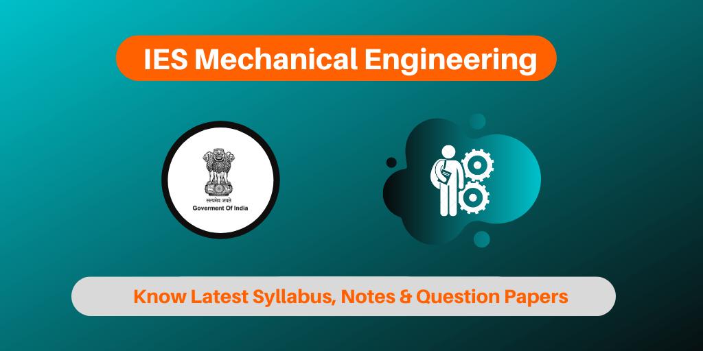 IES Mechanical Engineering