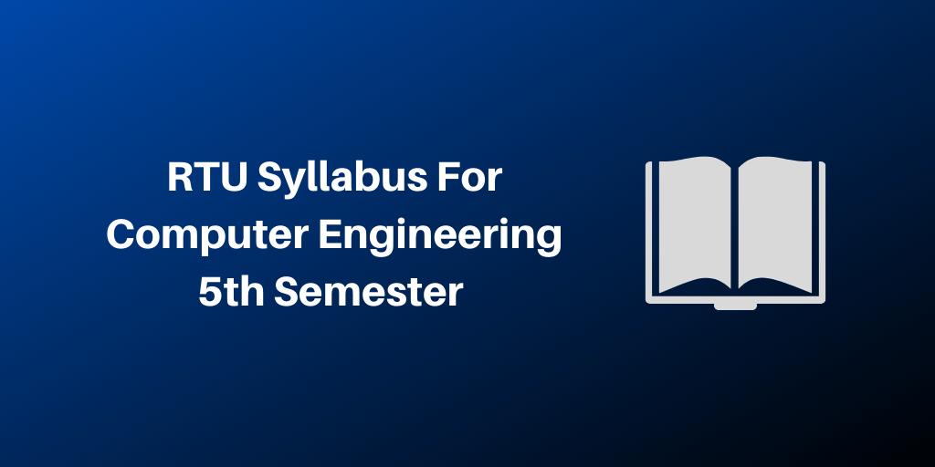 RTU Syllabus For Computer Engineering 5th Semester