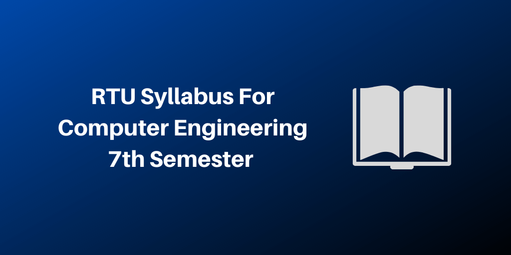 RTU Syllabus For Computer Engineering 7th Semester