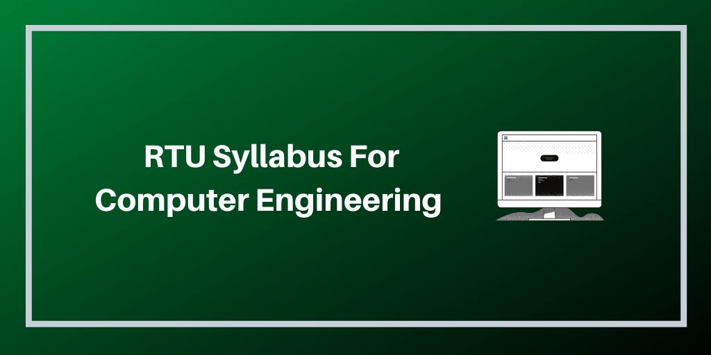 RTU Syllabus For Computer Engineering