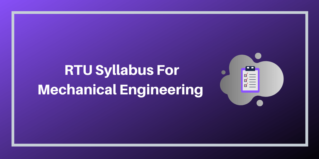 RTU Syllabus For Mechanical Engineering