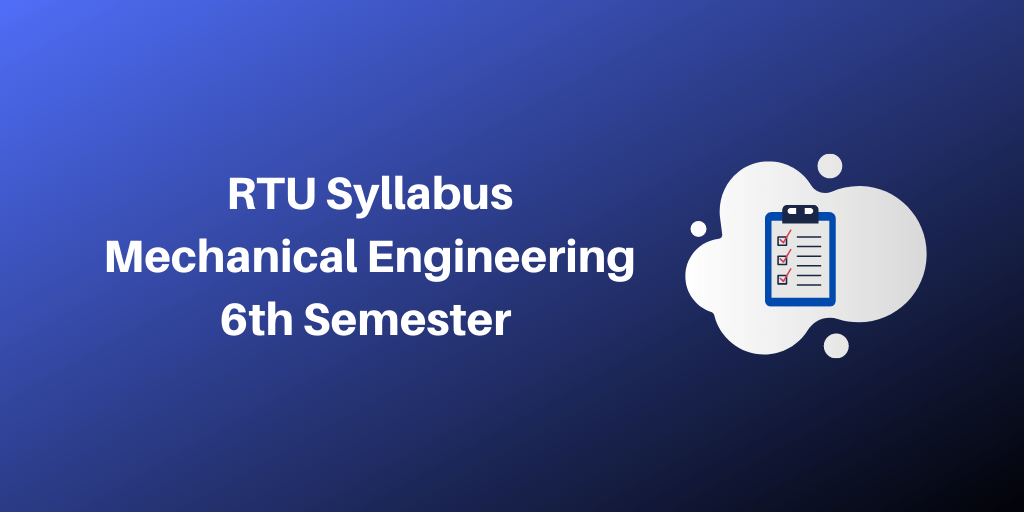 RTU Syllabus Mechanical Engineering 6th Semester