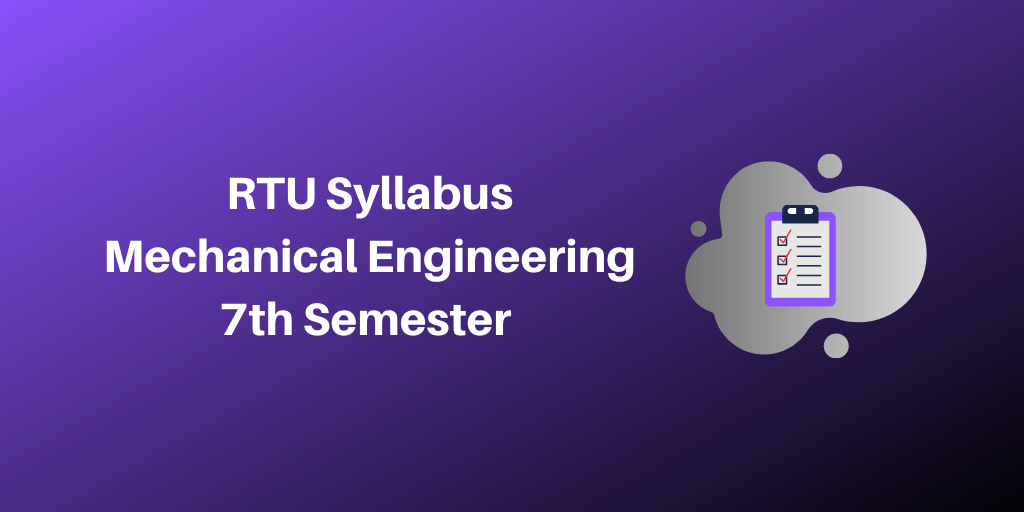 RTU Syllabus Mechanical Engineering 7th Semester