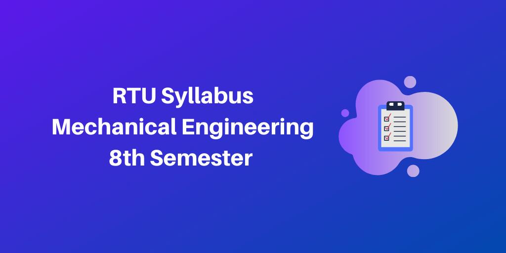RTU Syllabus Mechanical Engineering 8th Semester