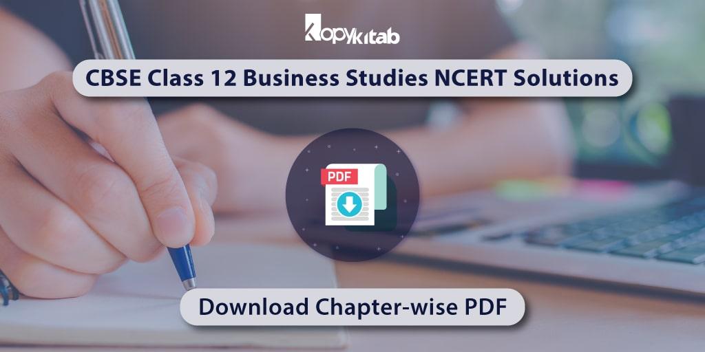 CBSE Class 12 Business Studies NCERT Solutions