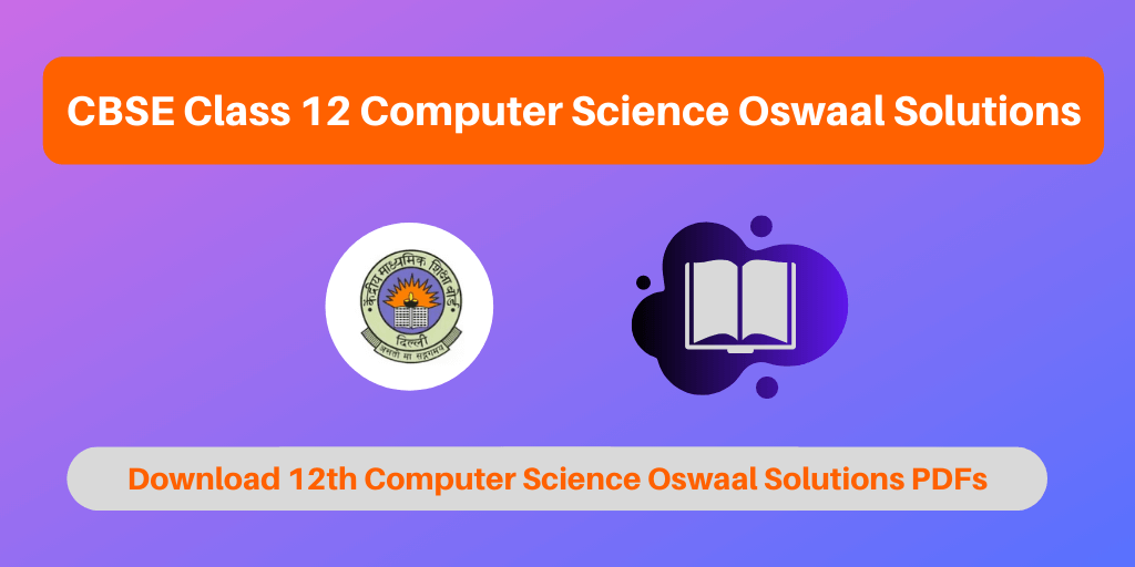 CBSE Class 12 Computer Science Oswaal Solutions