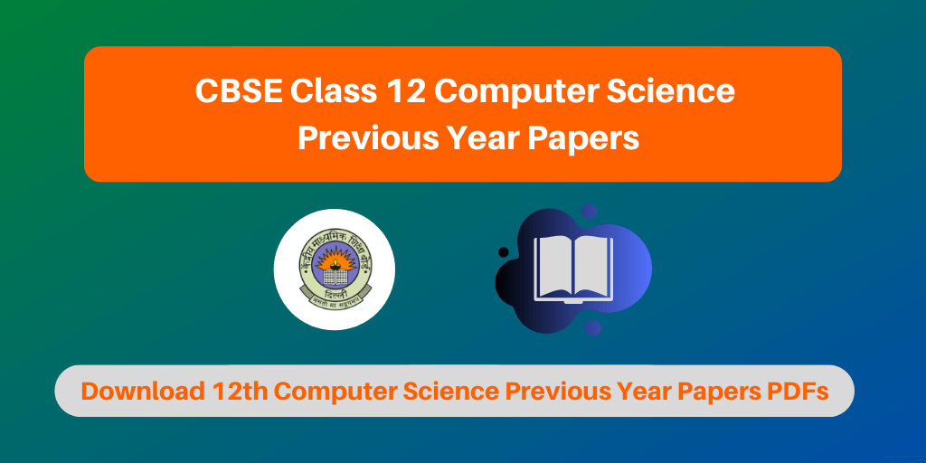 CBSE Class 12 Computer Science Previous Year Papers