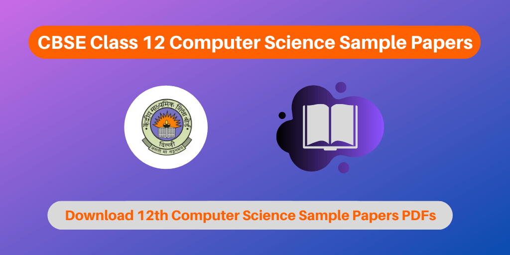 CBSE Class 12 Computer Science Sample Papers
