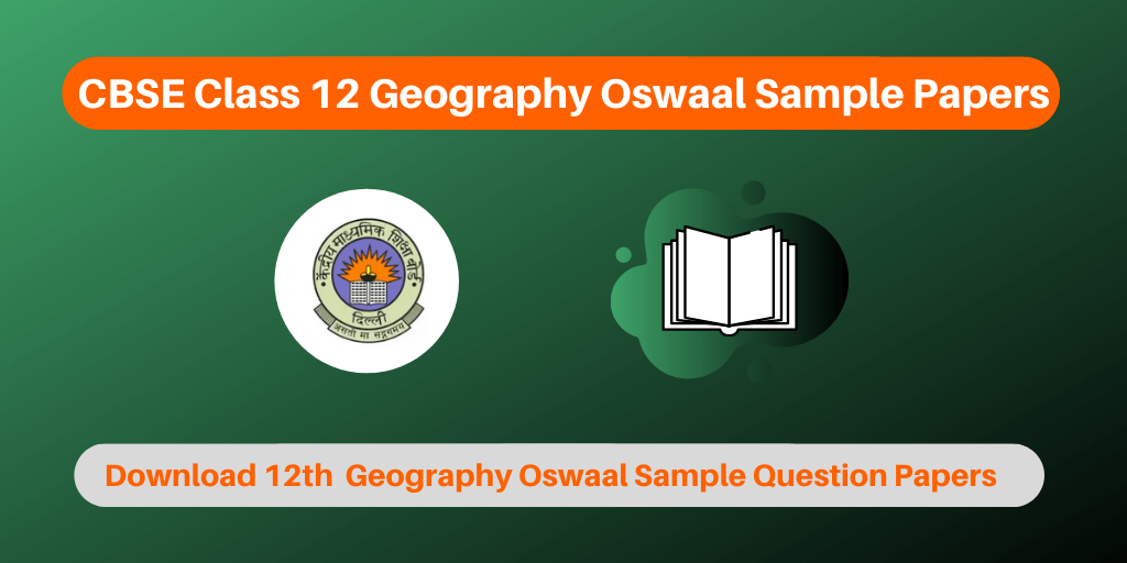 CBSE Class 12 Geography Oswaal Sample Papers