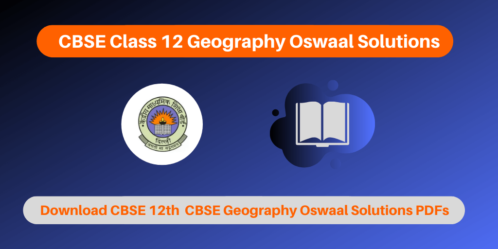 CBSE Class 12 Geography Oswaal Solutions