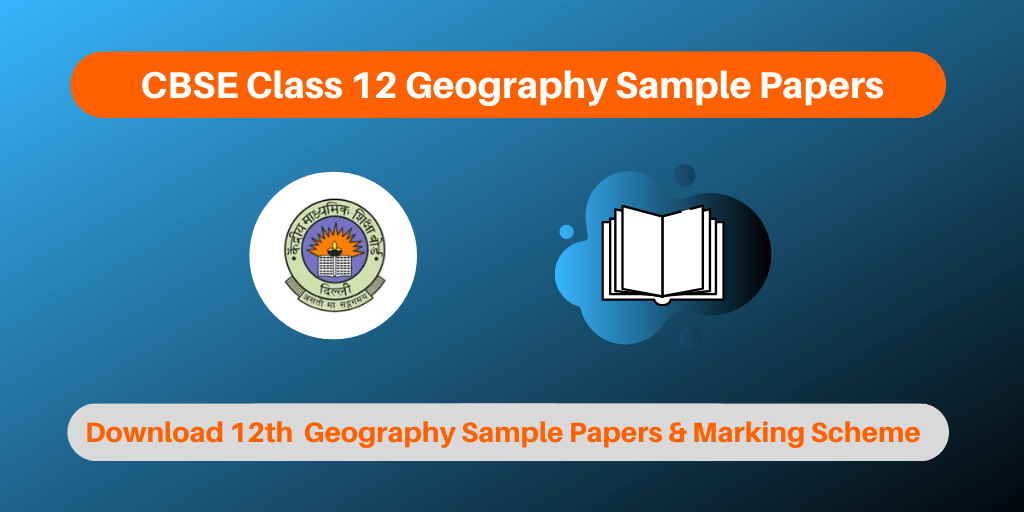 CBSE Class 12 Geography Sample Papers