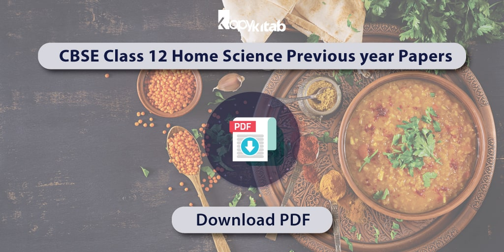 CBSE Class 12 Home Science Previous year Papers