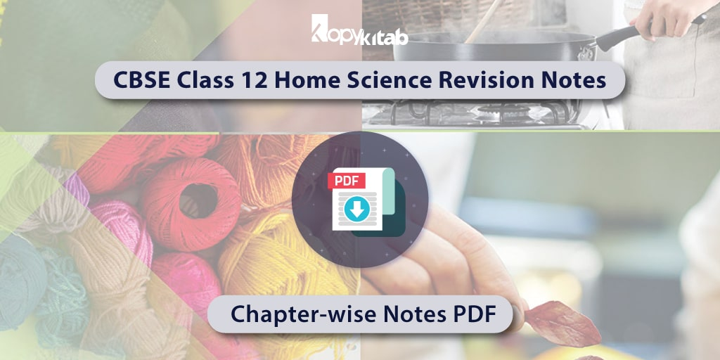 CBSE Class 12 Home Science Revision Notes