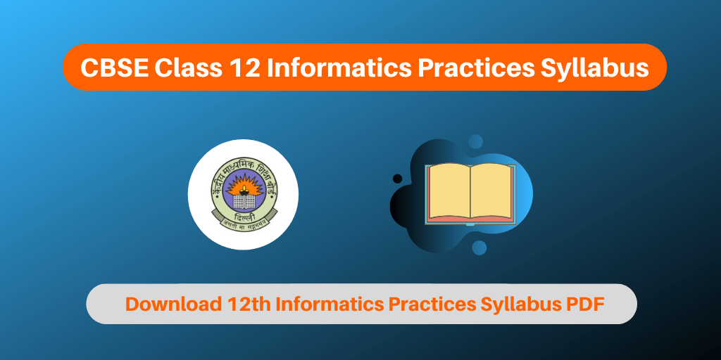 CBSE Class 12 Informatics Practices Syllabus 2020