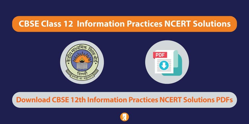CBSE-Class-12-Information-Practices-NCERT-Solutions-2020
