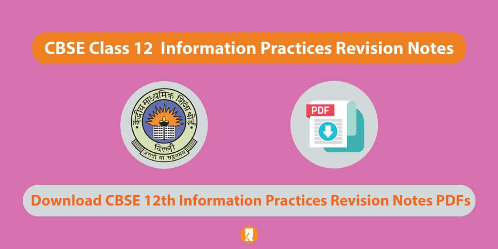 CBSE-Class-12-Information-Practices-Revision-Notes 2020