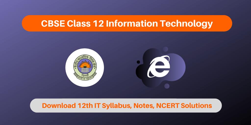 CBSE Class 12 Information Technology