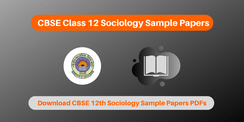 CBSE Class 12 Sociology Sample Papers