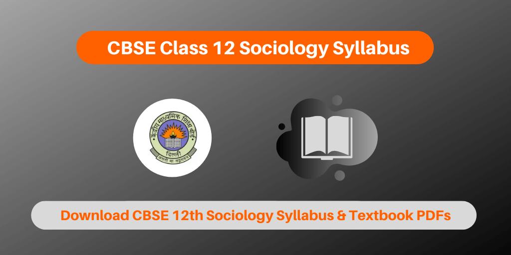 CBSE Class 12 Sociology Syllabus