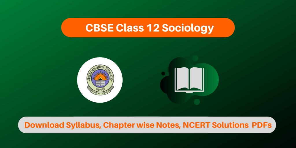 CBSE Class 12 Sociology