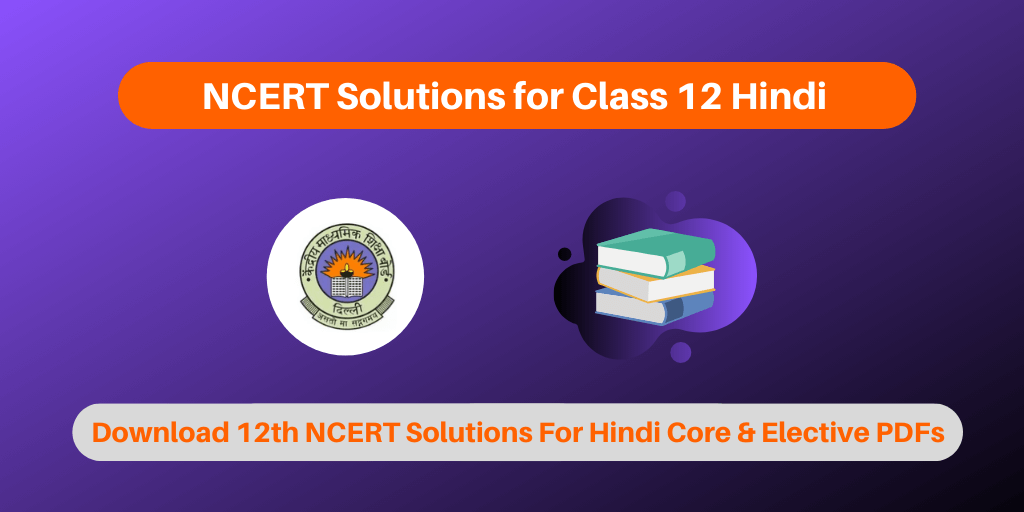 NCERT Solutions for Class 12 Hindi