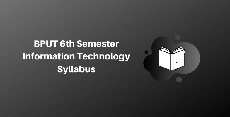 BPUT 6th Semester Information Technology Syllabus