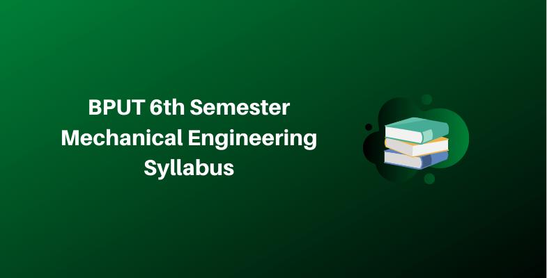 BPUT 6th Semester Mechanical Engineering Syllabus
