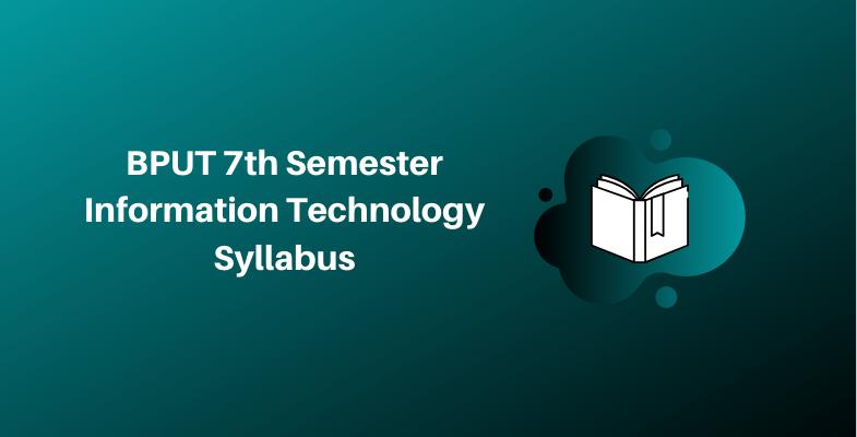 BPUT 7th Semester Information Technology Syllabus