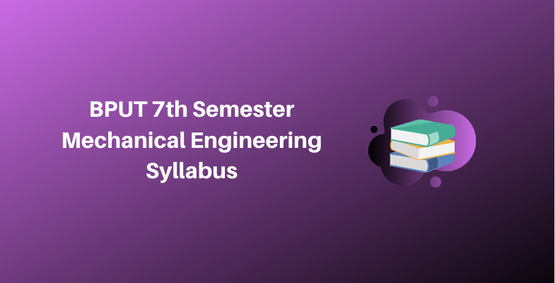 BPUT 7th Semester Mechanical Engineering Syllabus