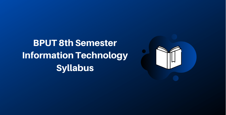 BPUT 8th Semester Information Technology Syllabus