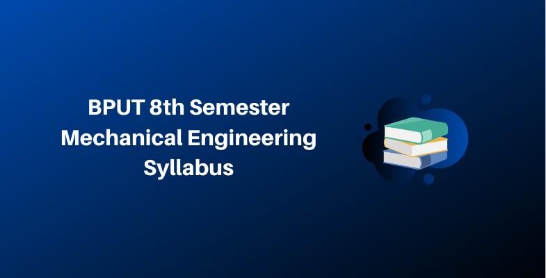 BPUT 8th Semester Mechanical Engineering Syllabus