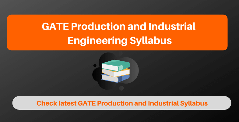 GATE Production and Industrial Engineering Syllabus