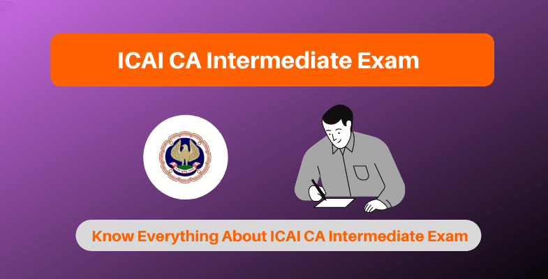 ICAI CA Intermediate Exam