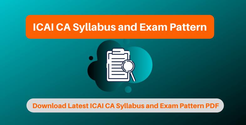 ICAI CA Syllabus and Exam Pattern