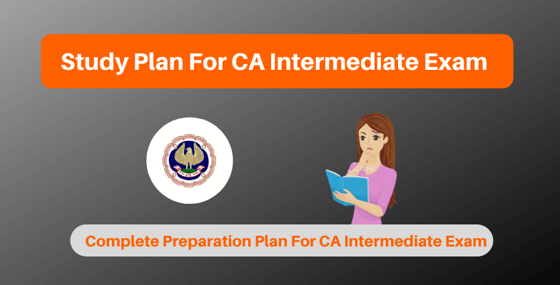 Study Plan For CA Intermediate Exam