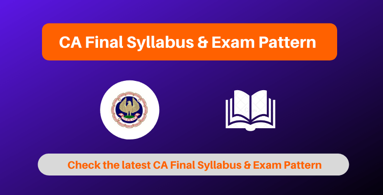 CA Final Syllabus and Exam Pattern