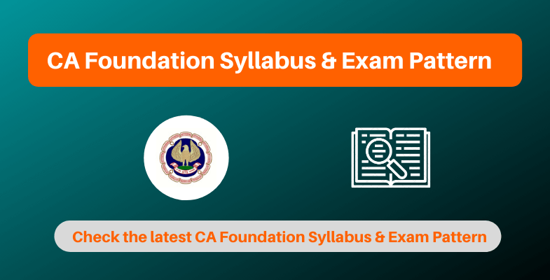 CA Foundation Syllabus and Exam Pattern