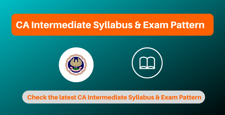 CA Intermediate Syllabus and Exam Pattern