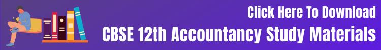 CBSE 12th Accountancy Study Materials