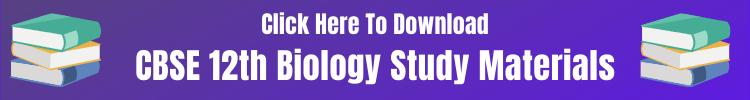 CBSE 12th Biology Study Materials