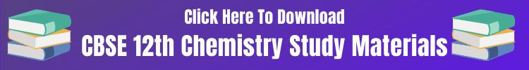 CBSE 12th Chemistry Study Materials