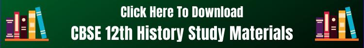 CBSE 12th History Study Materials